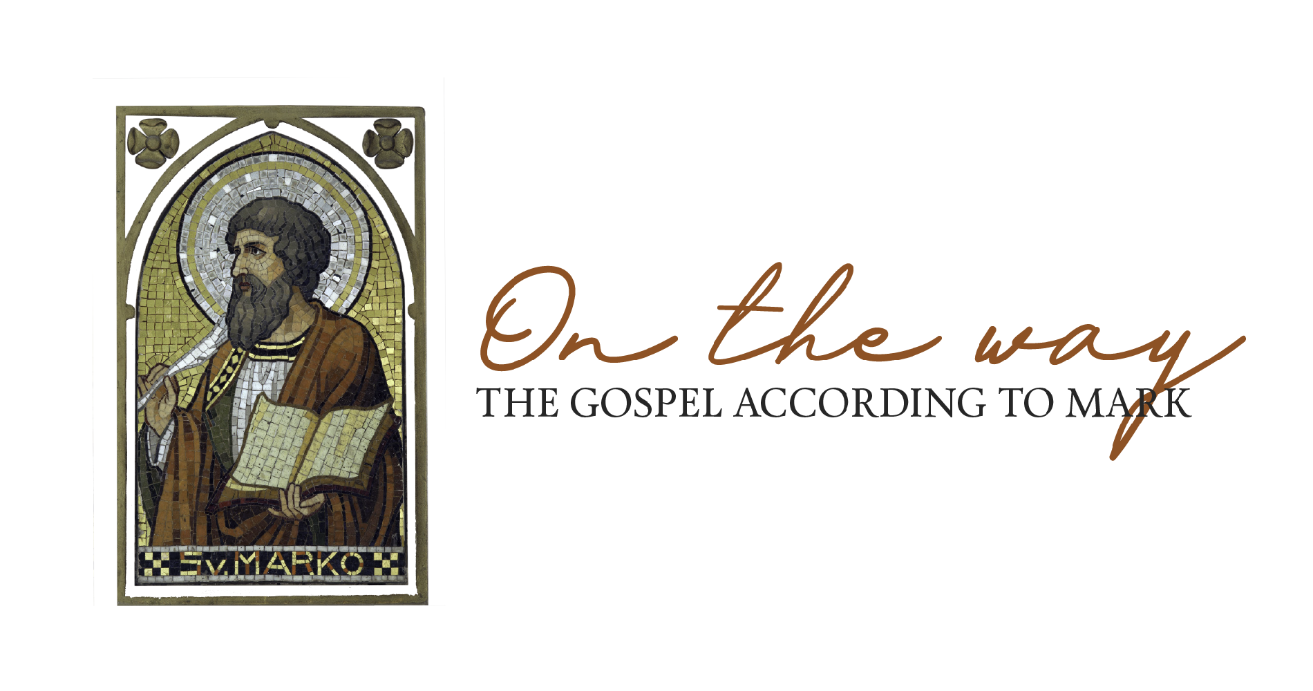 Gospel of Mark: On the Way