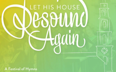 Let His House Resound Again: A Festival of Hymns